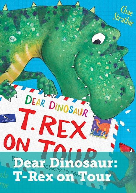 Dear Dinosaur: T-Rex on Tour
