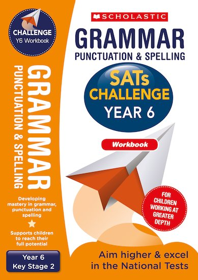 SATs Challenge: Grammar, Punctuation and Spelling Workbook (Year 6) x 10