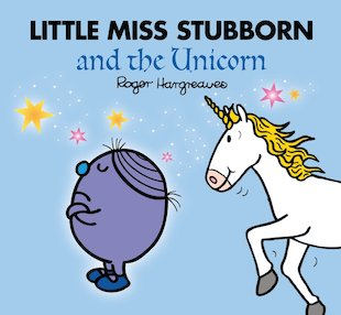 Little Miss Stubborn and the Unicorn