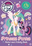 My Little Pony: Princess Ponies Sticker and Activity Book