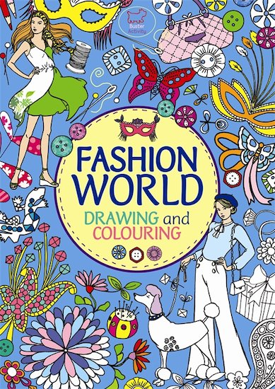 Fashion World: Drawing and Colouring