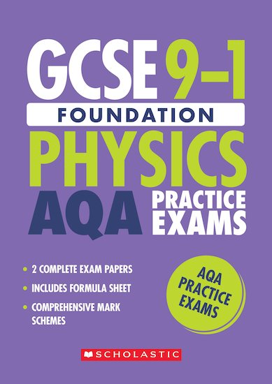 GCSE Grades 9-1: Foundation Physics AQA Practice Exams (2 papers) x 10