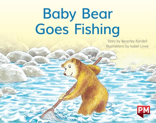 PM Yellow: Baby Bear Goes Fishing (PM Storybooks) Level 7
