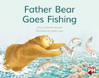 PM Red: Father Bear Goes Fishing (PM Storybooks) Level 5