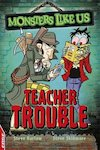 EDGE: Monsters Like Us - Teacher Trouble