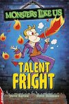 EDGE: Monsters Like Us - Talent Fright