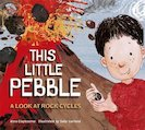 This Little Pebble: A Look at Rock Cycles