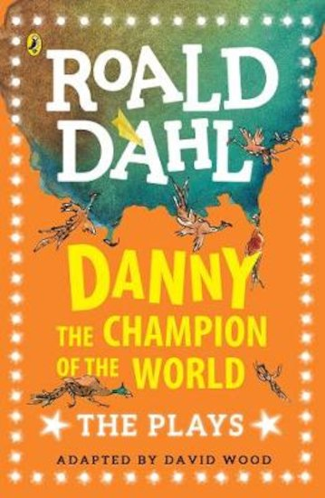 Roald Dahl Plays: Danny the Champion of the World