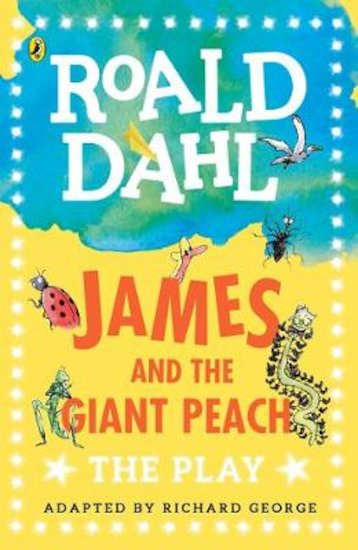 Roald Dahl Plays: James and the Giant Peach