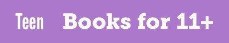 Books for 11+ - Teen