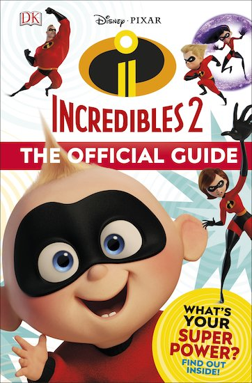 Disney Pixar: Incredibles 2 - The Official Guide