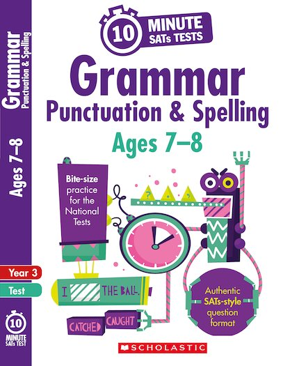 10-Minute SATs Tests: Grammar, Punctuation and Spelling - Year 3 x 6