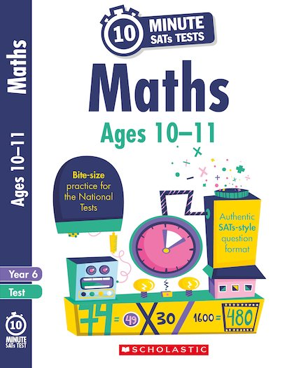 10-Minute SATs Tests: Maths - Year 6 x 6