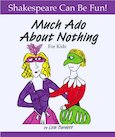 Shakespeare Can Be Fun! Much Ado About Nothing for Kids