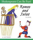 Shakespeare Can Be Fun! Romeo and Juliet for Kids