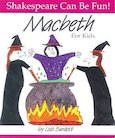 Shakespeare Can Be Fun! Macbeth for Kids