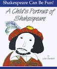 Shakespeare Can Be Fun! A Child's Portrait of Shakespeare