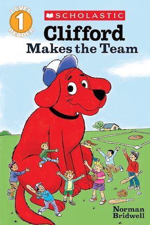 Scholastic Reader: Clifford Makes the Team