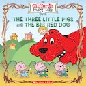 Clifford's Fairy Tails: The Three Little Pigs and the Big Red Dog