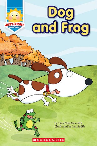 Just-Right Readers: Dog and Frog