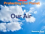 Protecting Our Planet - Our Air