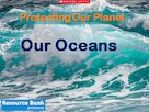 Protecting Our Planet – Our Oceans