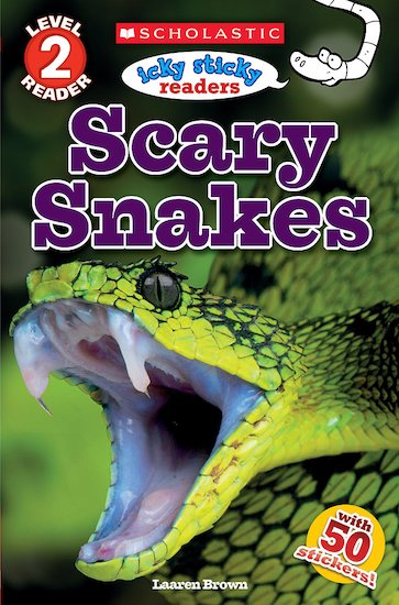 Icky Sticky Readers: Scary Snakes