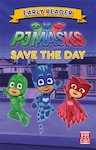 Early Reader: PJ Masks Save the Day