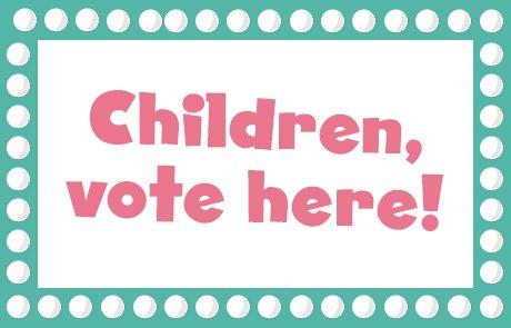 Children, vote here!