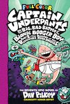 Captain Underpants and the Big, Bad Battle of the Bionic Booger Boy Part Two: Colour Edition (HB)