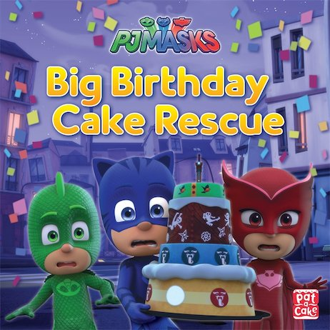 PJ Masks: Big Birthday Cake Rescue