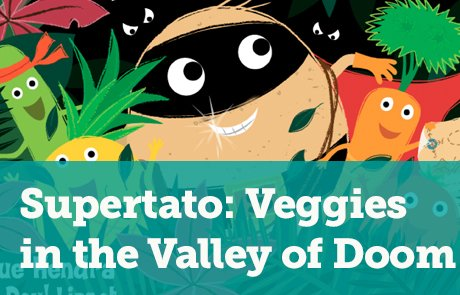Supertato: Veggies in the Valley of Doom
