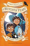 Tom and Tallulah and the Witches' Feast