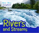Water, Water Everywhere! Rivers and Streams