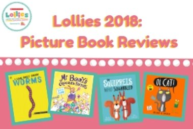 Lollies 2018 picture book reviews