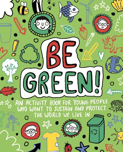 Be Green!