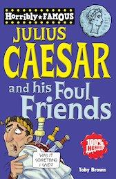 Julius Caesar and his Foul Friends