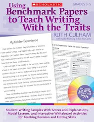 Using Benchmark Papers to Teach Writing With the Traits: Grades 3-5