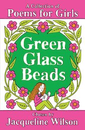 Green Glass Beads: A Collection of Poems for Girls