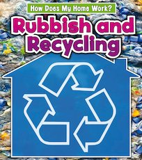 How Does My Home Work? Rubbish and Recycling