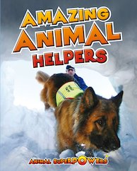 Animal Superpowers: Amazing Animal Helpers