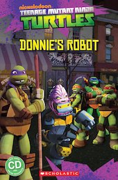 Teenage Mutant Ninja Turtles: Donnie's Robot (Book and CD)