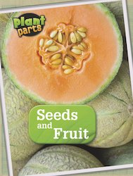 Plant Parts: Seeds and Fruit