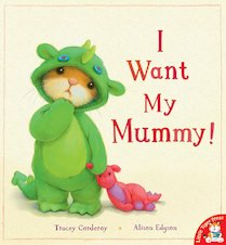 I Want My Mummy!
