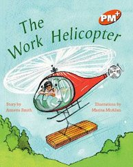 The Work Helicopter (PM Plus Storybooks) Level 16