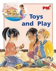 Toys and Play (PM Plus Non-fiction) Level 5, 6
