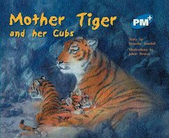 PM Blue: Mother Tiger and Her Cubs (PM Plus Storybooks) Level 11 x 6