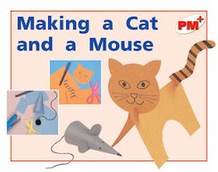 PM Red: Making a Cat and a Mouse (PM Plus Non-fiction) Levels 5, 6 x 6