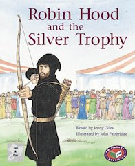 Robin Hood and the Silver Trophy (PM Traditional Tales and Plays) Levels 23, 24