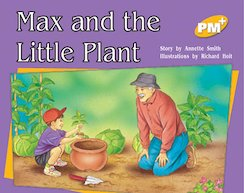 Max and the Little Plant (PM Plus Storybooks) Level 8